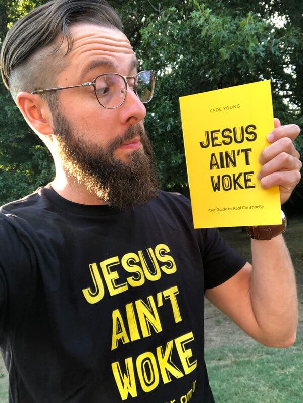 Jesus Ain't Woke - Kade Young