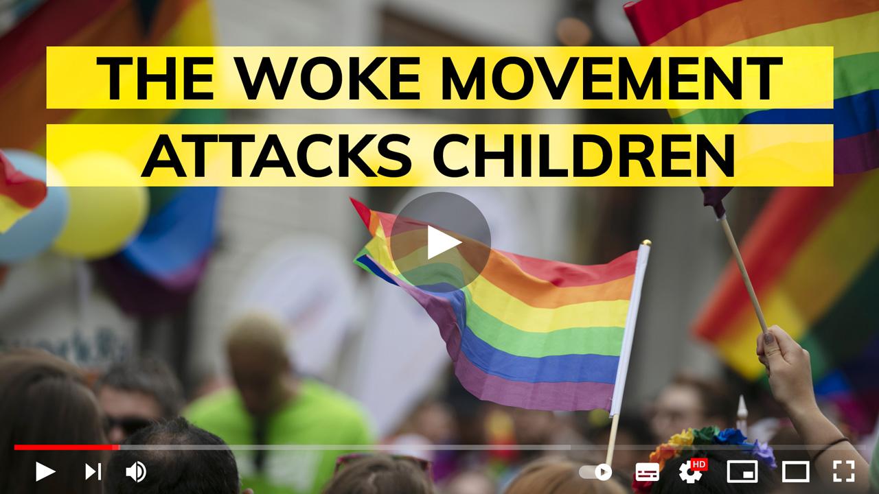 The WOKE movement attacks children